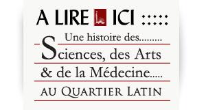 Histoire des sciences et de la médécine au Quartier Latin